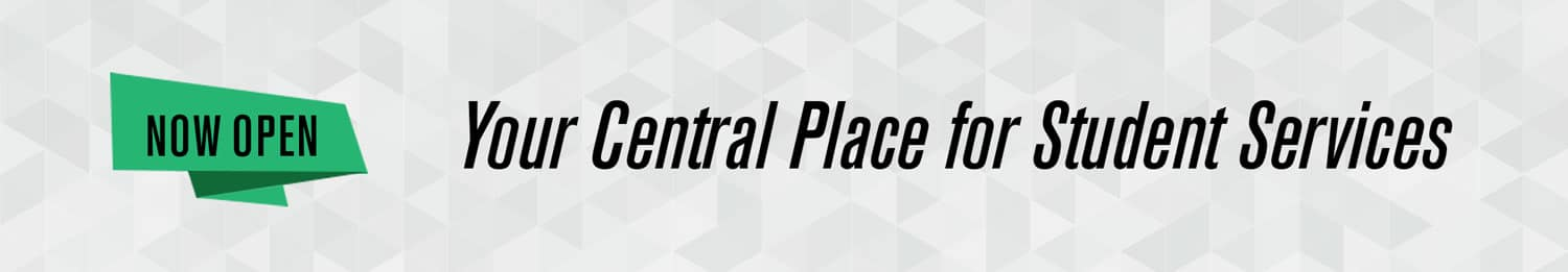 Your Central Place for Student Services